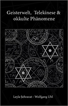 Geisterwelt, Telekinese & okkulte Phänomene: Die paranomale Welt der Geister